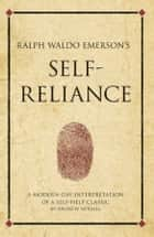 Ralph Waldo Emerson's Self Reliance ebook by Andrew Holmes