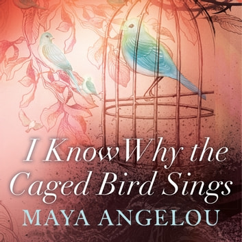 I Know Why The Caged Bird Sings audiobook by Dr Maya Angelou
