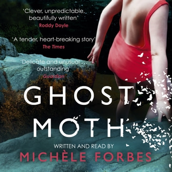 Ghost Moth audiobook by Michèle Forbes