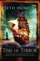 The Time of Terror - A Novel ebook by Seth Hunter