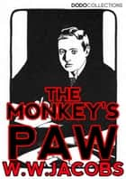 The Monkey's Paw ebook by W.W. Jacobs