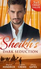 Sheikh's Dark Seduction: Seduced by the Sultan (Desert Men of Qurhah, Book 3) / Undone by the Sultan's Touch / Seducing His Princess (Mills & Boon M&B) 電子書籍 by Sharon Kendrick, Caitlin Crews, Olivia Gates