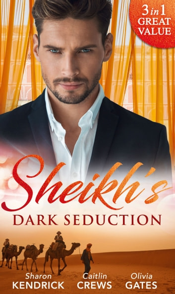Sheikh's Dark Seduction: Seduced by the Sultan (Desert Men of Qurhah, Book 3) / Undone by the Sultan's Touch / Seducing His Princess (Mills & Boon M&B) 電子書 by Sharon Kendrick,Caitlin Crews,Olivia Gates