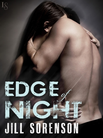 The Edge of Night - A Novel ebook by Jill Sorenson