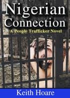 Nigerian Connection ebook by Keith Hoare