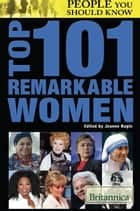 Top 101 Remarkable Women ebook by Britannica Educational Publishing, Jeanne Nagle