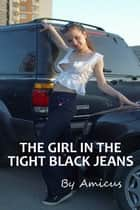 The Girl in the Tight Black Jeans ebook by Amicus