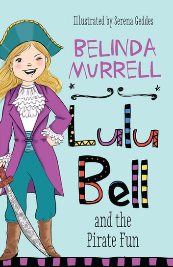 Lulu Bell and the Pirate Fun ebook by Belinda Murrell