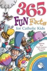 365 Fun Facts for Catholic Kids ebook by Snyder, Bernadette McCarver