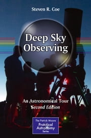 Deep Sky Observing - An Astronomical Tour ebook by Steven R. Coe