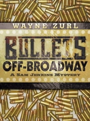 Bullets Off-Broadway ebook by Wayne Zurl