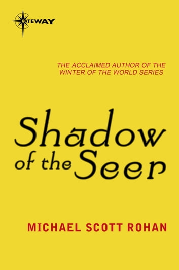 Shadow of the Seer ebook by Michael Scott Rohan