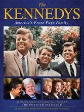 The Kennedys - America's Front Page Family ebook by The Poynter Institute