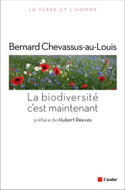 La Biodiversité, c'est maintenant ebook by Bernard CHEVASSUS-AU-LOUIS,Hubert REEVES