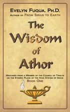 The Wisdom of Athor Book One ebook by Evelyn Fuqua, Ph.D.