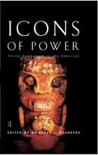 Icons of Power ebook by Nicholas J. Saunders