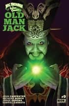 Big Trouble in Little China: Old Man Jack #9 ebook by John Carpenter, Anthony Burch, Jorge Corona,...