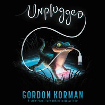 Unplugged audiobook by Gordon Korman