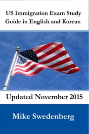 US Immigration Exam Study Guide in English and Korean ebook by Mike Swedenberg