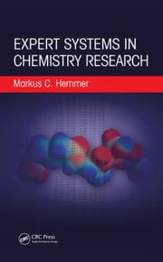 Expert Systems in Chemistry Research ebook by Hemmer, Markus C.