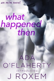 What Happened Then ebook by Ada O'Flaherty, J Roxem
