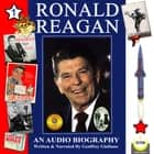 Ronald Reagan - an Audio Biography, Volume 1 audiobook by