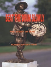 Beat the Drum Slowly ebook by Robert Firth
