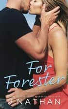 For Forester - For You, #2 ebook by J. Nathan