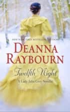 Twelfth Night (A Lady Julia Grey Novel, Book 8) ebook by Deanna Raybourn