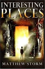 Interesting Places - Interesting Times ebook by Matthew Storm