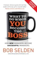 What to Do When You Become the Boss ebook by Bob Selden