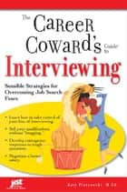 Career Coward's Guide to Interviewing ebook by Piotrowski