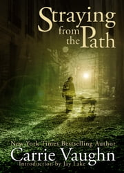 Straying from the Path ebook by Carrie Vaughn