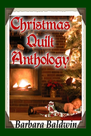 Christmas Quilt Anthology ebook by Barbara Baldwin