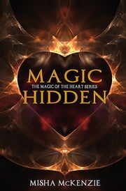 Magic Hidden ebook by Misha McKenzie