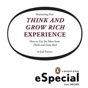 Maximizing Your Think and Grow Rich Experience - How To Get the Most from Think and Grow Rich: A Penguin eSpecial from Tarcher ebook by Joel Fotinos
