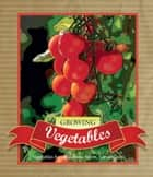 Growing Vegetables ebook by Murdoch Books