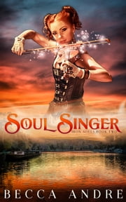 Soul Singer: Iron Souls, Book Two - A Steampunk-flavored Historical Fantasy ebook by Becca Andre