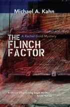 Flinch Factor, The ebook by Michael Kahn