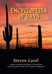 ENCYCLOPEDIA OF DAYS - START THE DAY WITH HISTORY ebook by Steven Carol