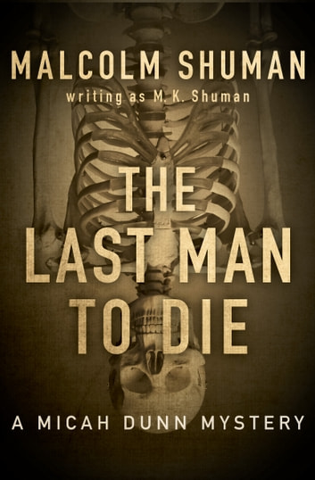 The last man to die ebook by malcolm shuman 9781497650022 the last man to die ebook by malcolm shumanm k shuman fandeluxe Document