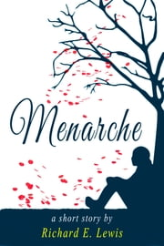 Menarche ebook by Richard E. Lewis