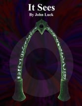 It Sees ebook by John Luck