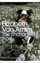 The Enchanted April ebook by Elizabeth von Arnim, Salley Vickers