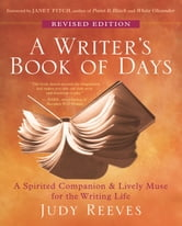 A Writer's Book of Days - A Spirited Companion and Lively Muse for the Writing Life ebook by Judy Reeves