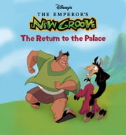 Emperor's New Groove, The: Return to the Palace ebook by Disney Book Group