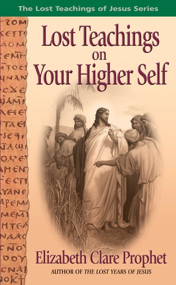 Lost Teachings on Your Higher Self ebook by Mark L. Prophet,Elizabeth Clare Prophet