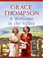 A Welcome in the Valley ebook by Grace Thompson