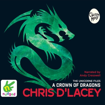 A Crown Of Dragons audiobook by Chris d'Lacey