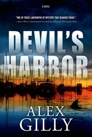 Devil's Harbor - A Novel ebook by Alex Gilly